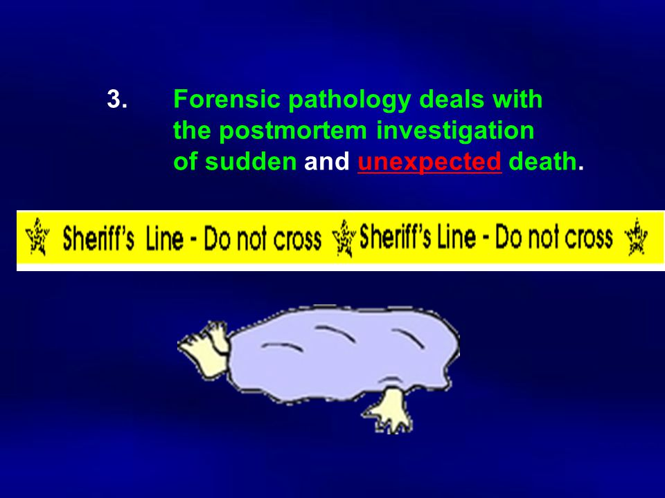 3. Forensic pathology deals with. the postmortem investigation
