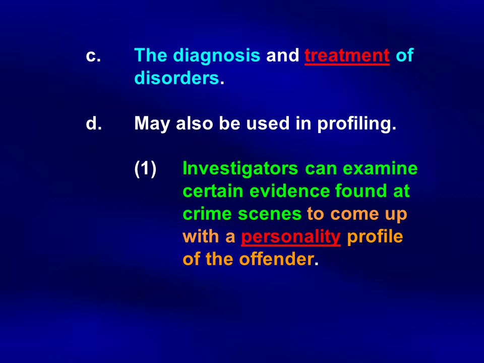 c. The diagnosis and treatment of. disorders. d