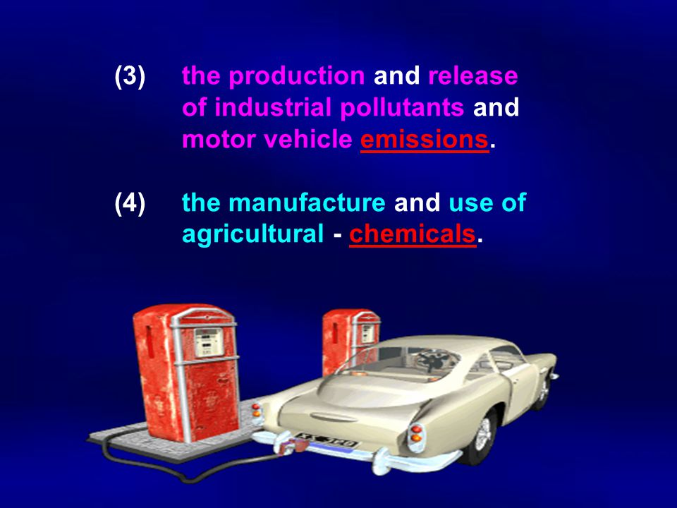 (3). the production and release. of industrial pollutants and