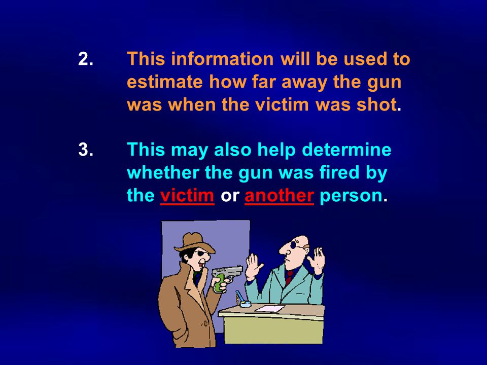2. This information will be used to. estimate how far away the gun