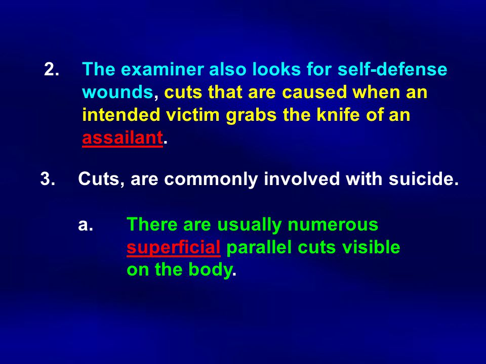 2. The examiner also looks for self-defense