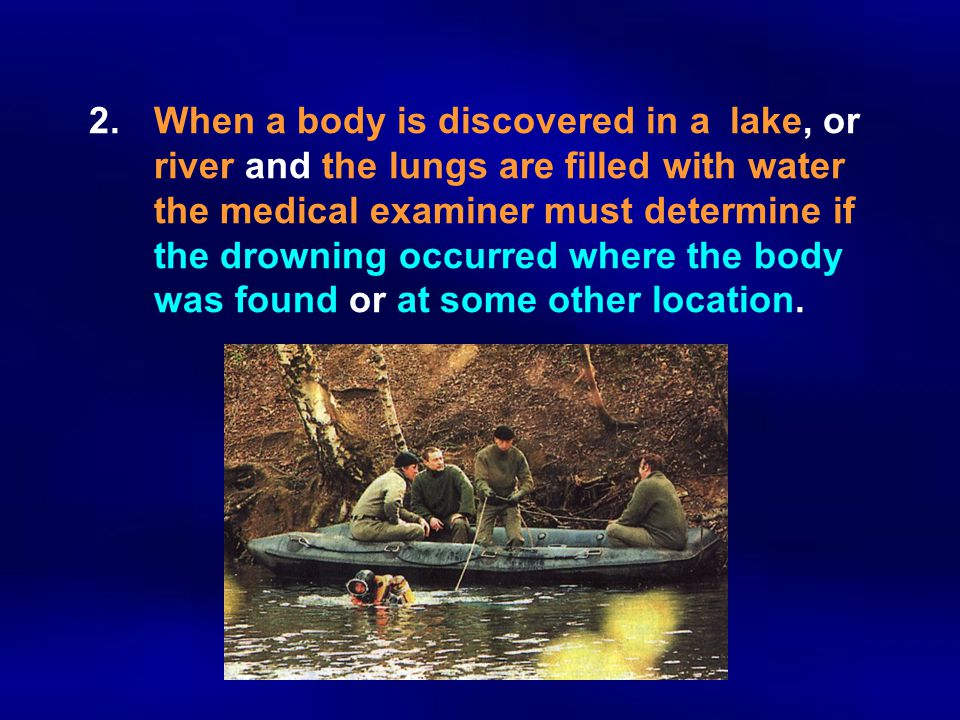 2. When a body is discovered in a. lake, or