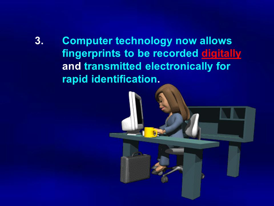 3. Computer technology now allows