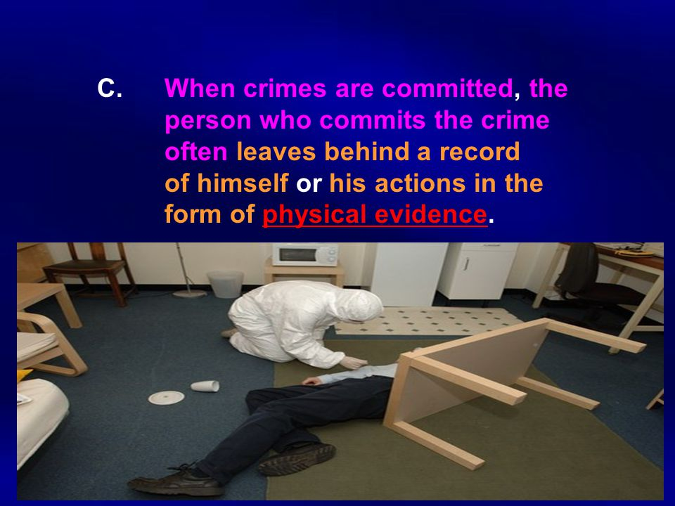 C. When crimes are committed, the. person who commits the crime