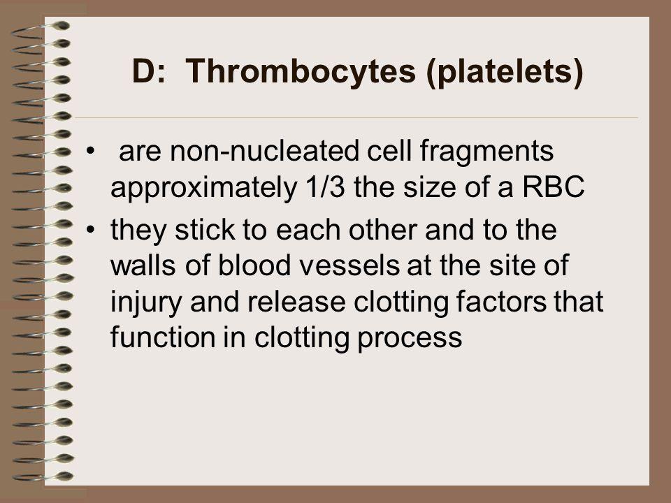 D: Thrombocytes (platelets)
