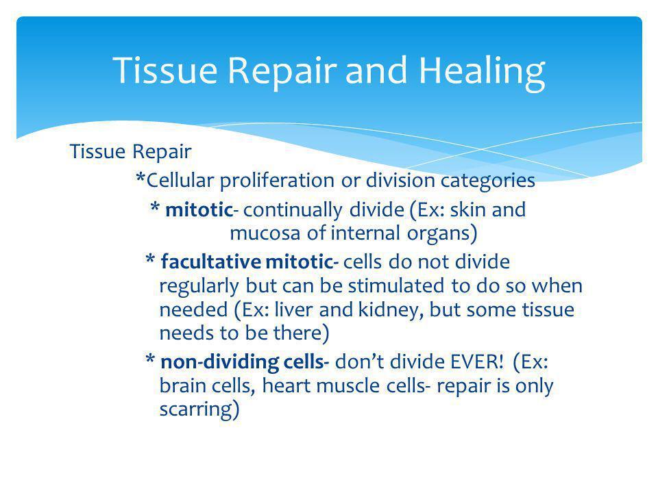 Tissue Repair and Healing