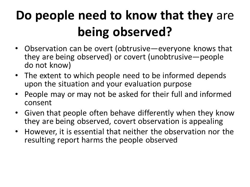 Do people need to know that they are being observed