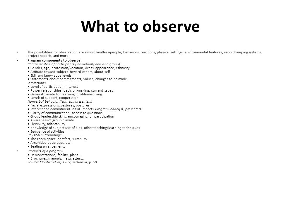 What to observe