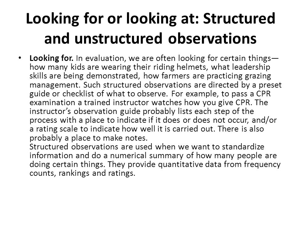 A look at structured and unstructured observation