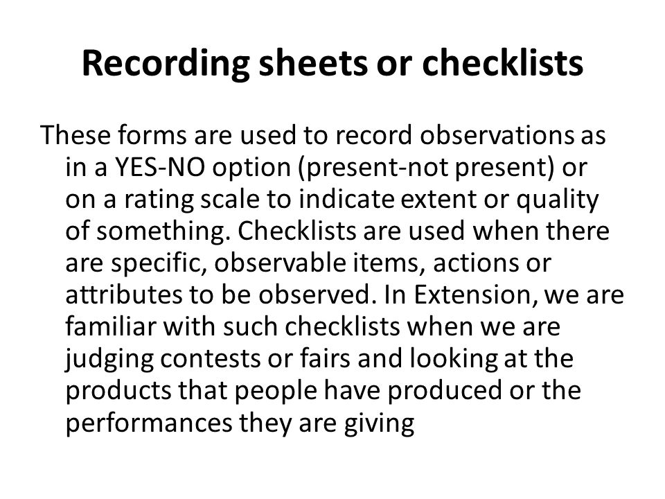 Recording sheets or checklists