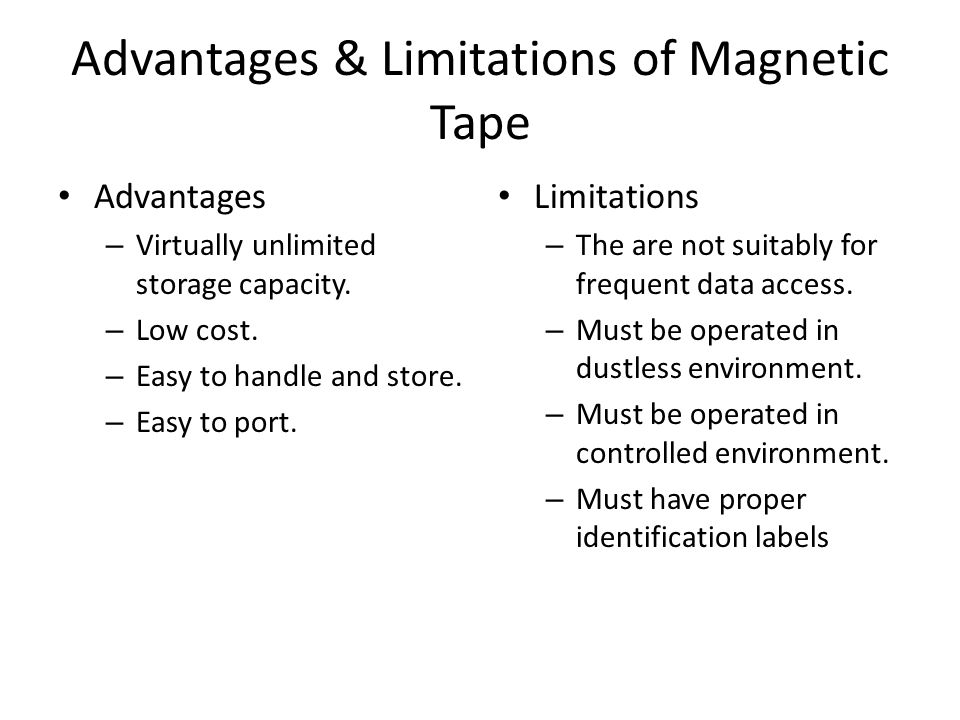 Advantages & Limitations of Magnetic Tape