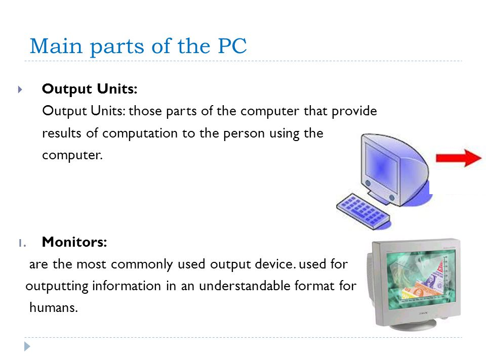 Main parts of the PC Output Units: