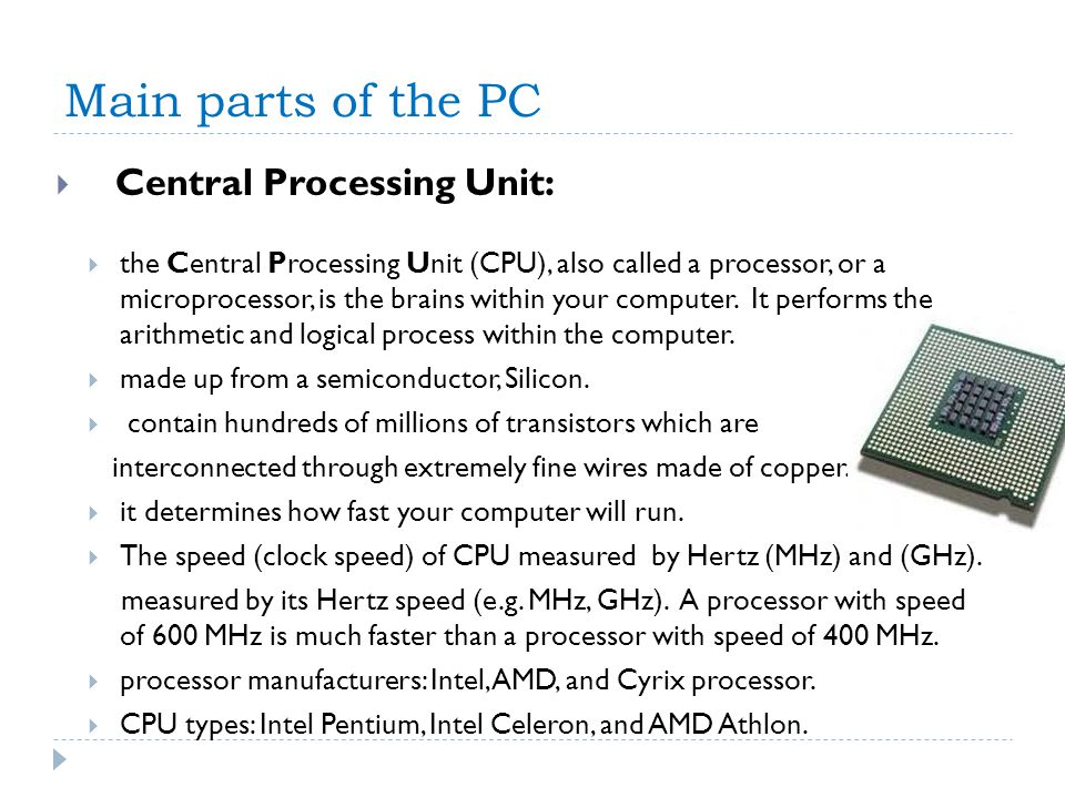 Main parts of the PC Central Processing Unit: