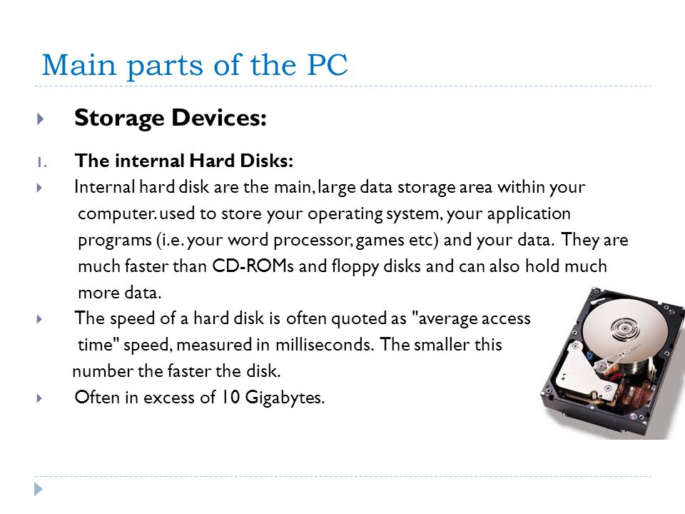 Main parts of the PC Storage Devices: The internal Hard Disks: