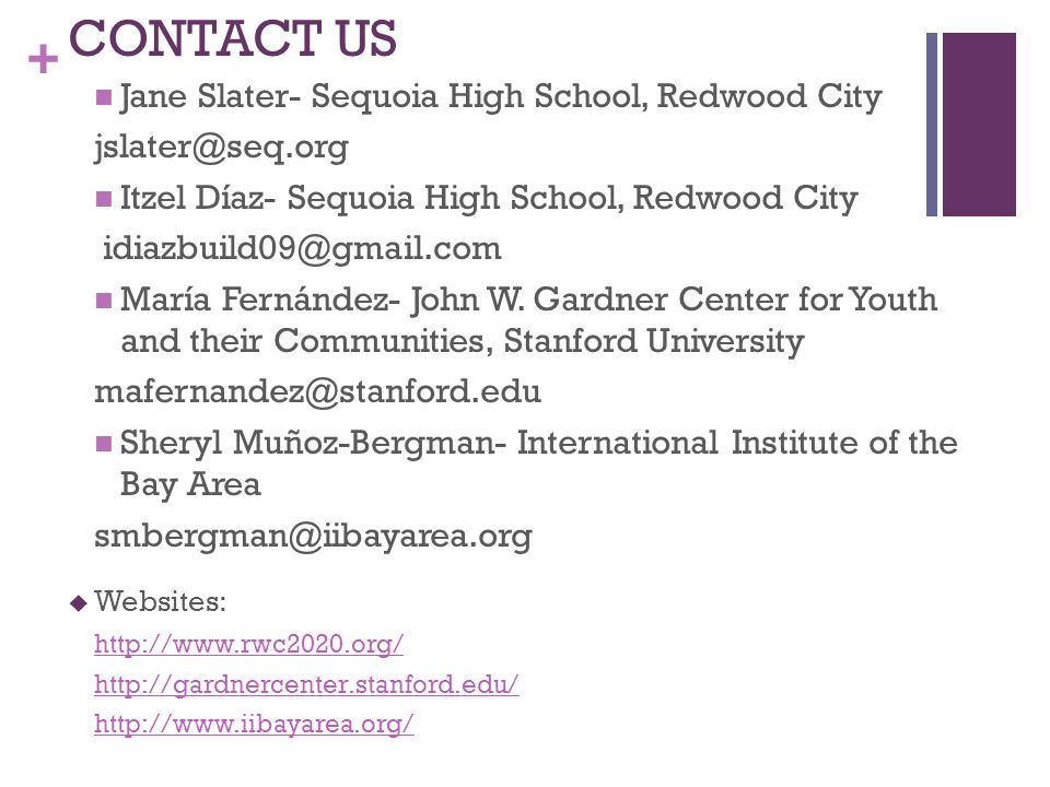 CONTACT US Jane Slater- Sequoia High School, Redwood City