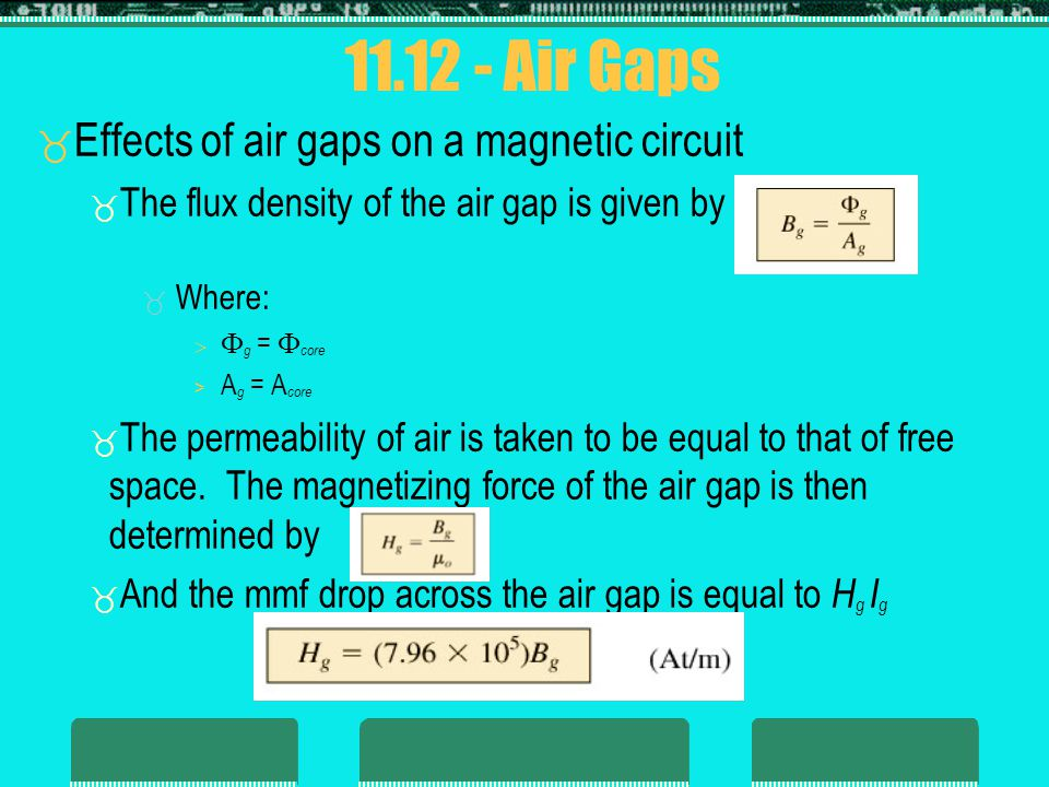 11.12 - Air Gaps Effects of air gaps on a magnetic circuit