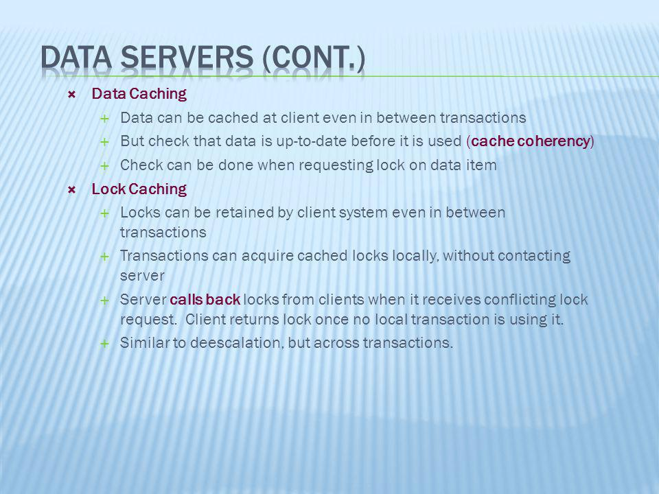 Data Servers (Cont.) Data Caching