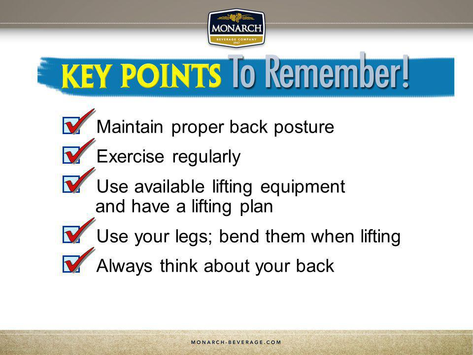 Key Points to Remember Maintain proper back posture Exercise regularly