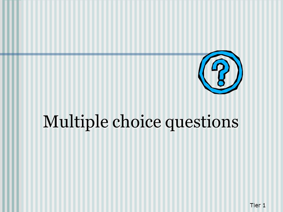 Multiple choice questions