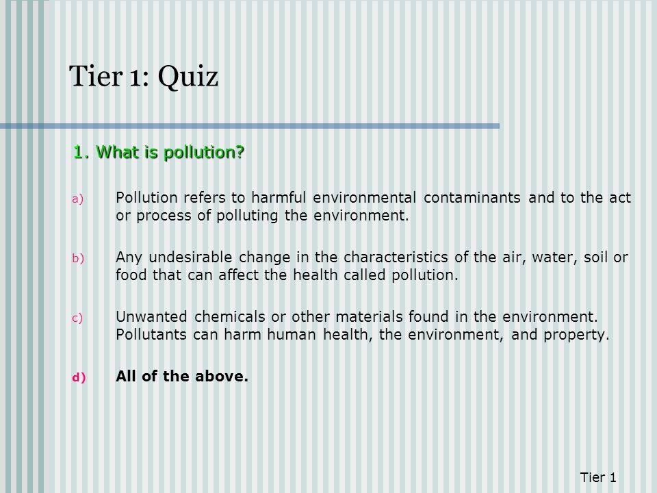 Tier 1: Quiz 1. What is pollution