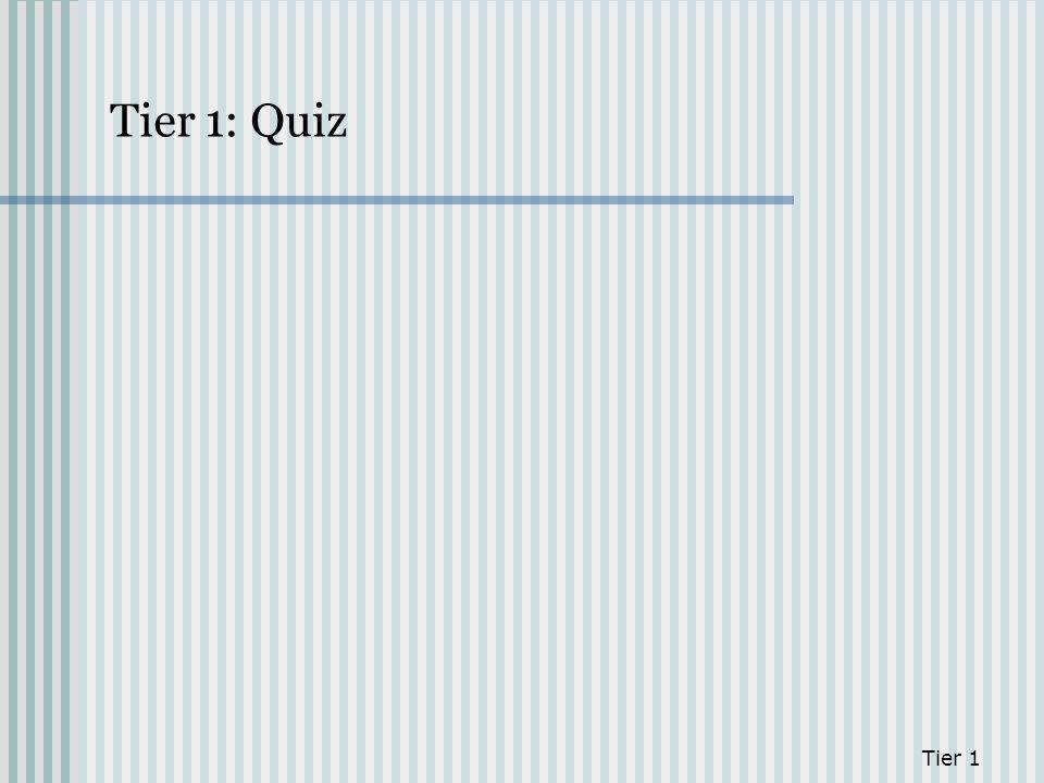 Tier 1: Quiz Tier 1