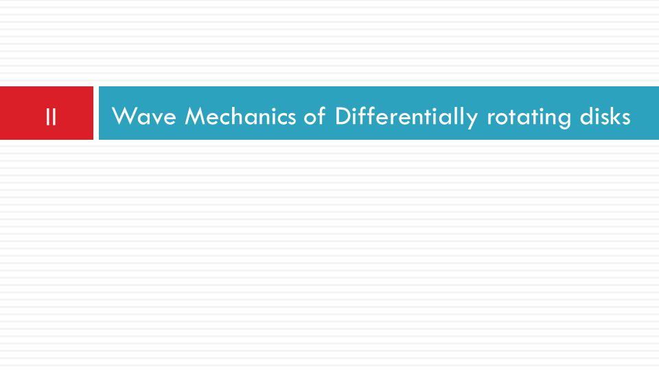 Wave Mechanics of Differentially rotating disks