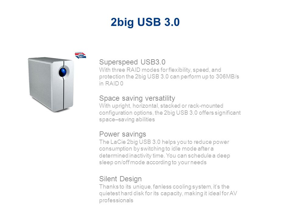 2big USB 3.0 Superspeed USB3.0 Space saving versatility Power savings