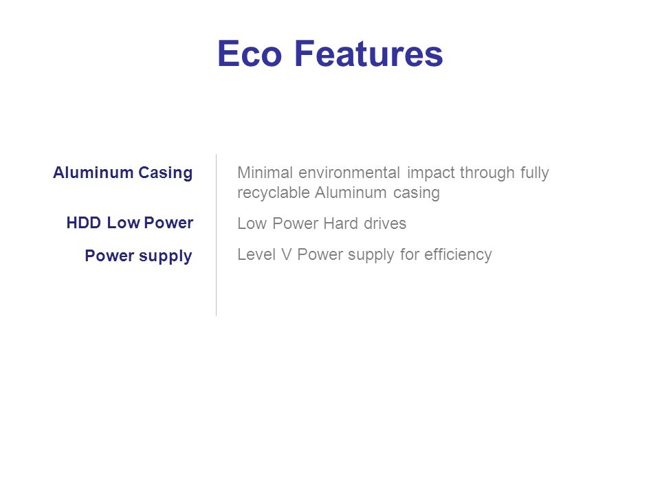 Eco Features Aluminum Casing