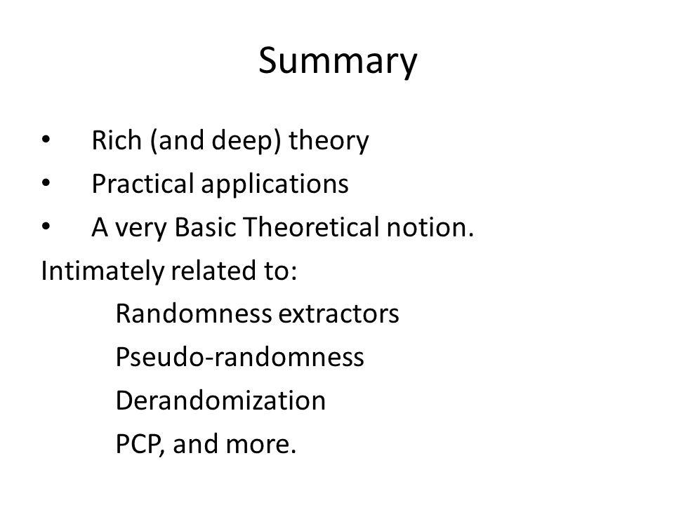 Summary Rich (and deep) theory Practical applications