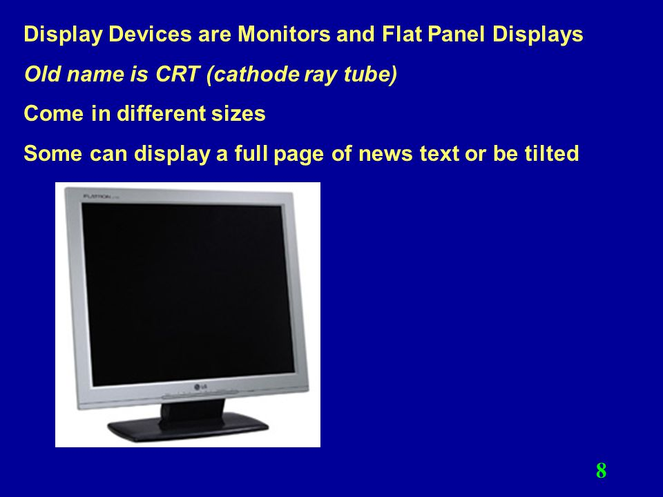 Display Devices are Monitors and Flat Panel Displays