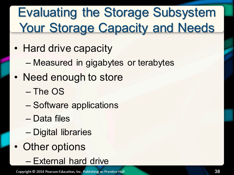 Evaluating the Storage Subsystem Your Storage Capacity and Needs