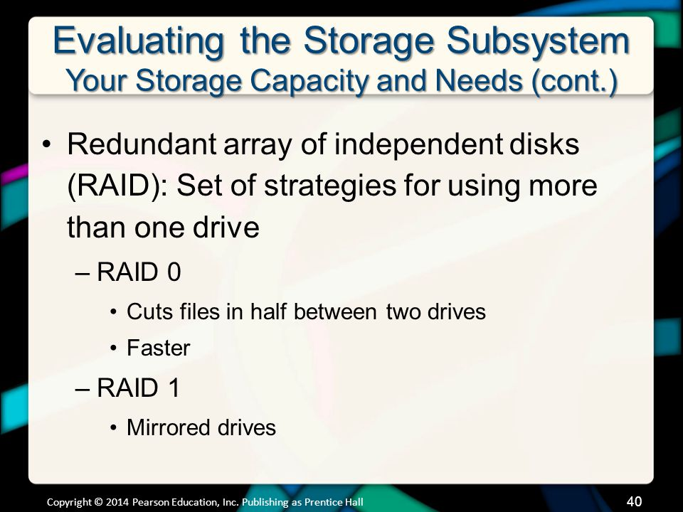 Evaluating the Storage Subsystem Your Storage Capacity and Needs (cont