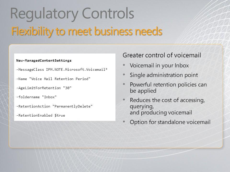 Regulatory Controls Flexibility to meet business needs