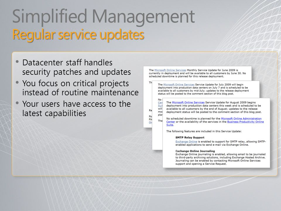 Simplified Management Regular service updates