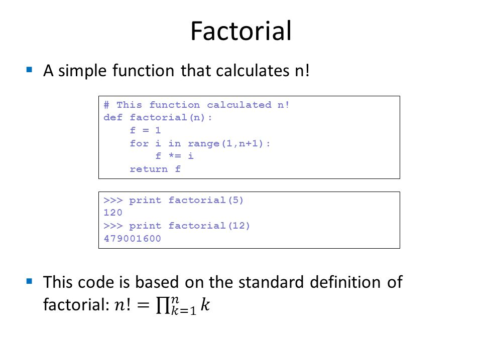 Factorial A simple function that calculates n!