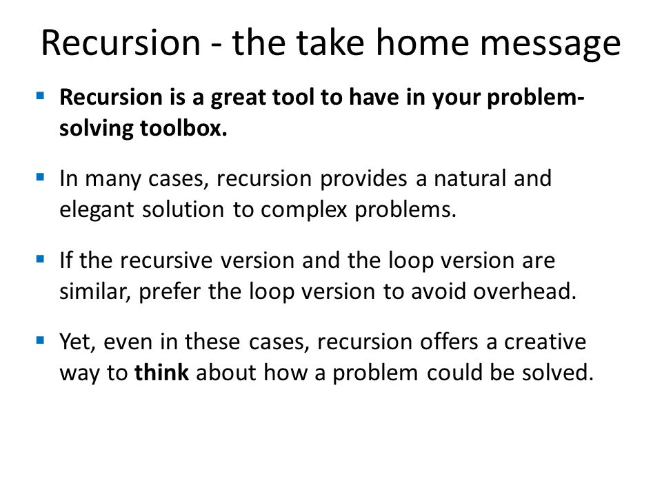 Recursion - the take home message