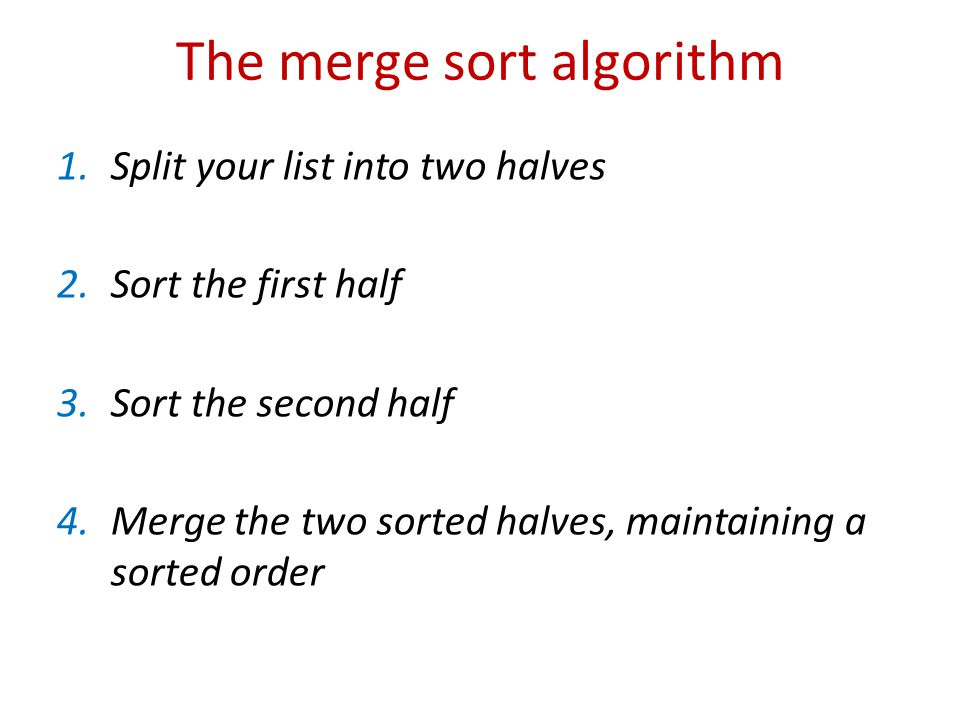The merge sort algorithm
