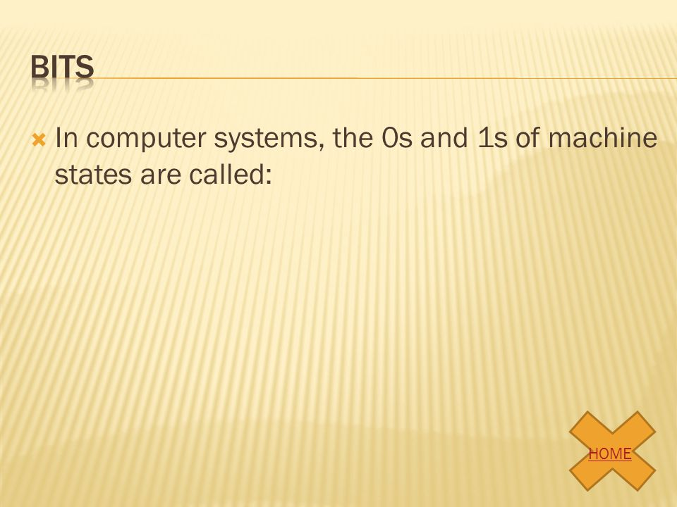bits In computer systems, the 0s and 1s of machine states are called: