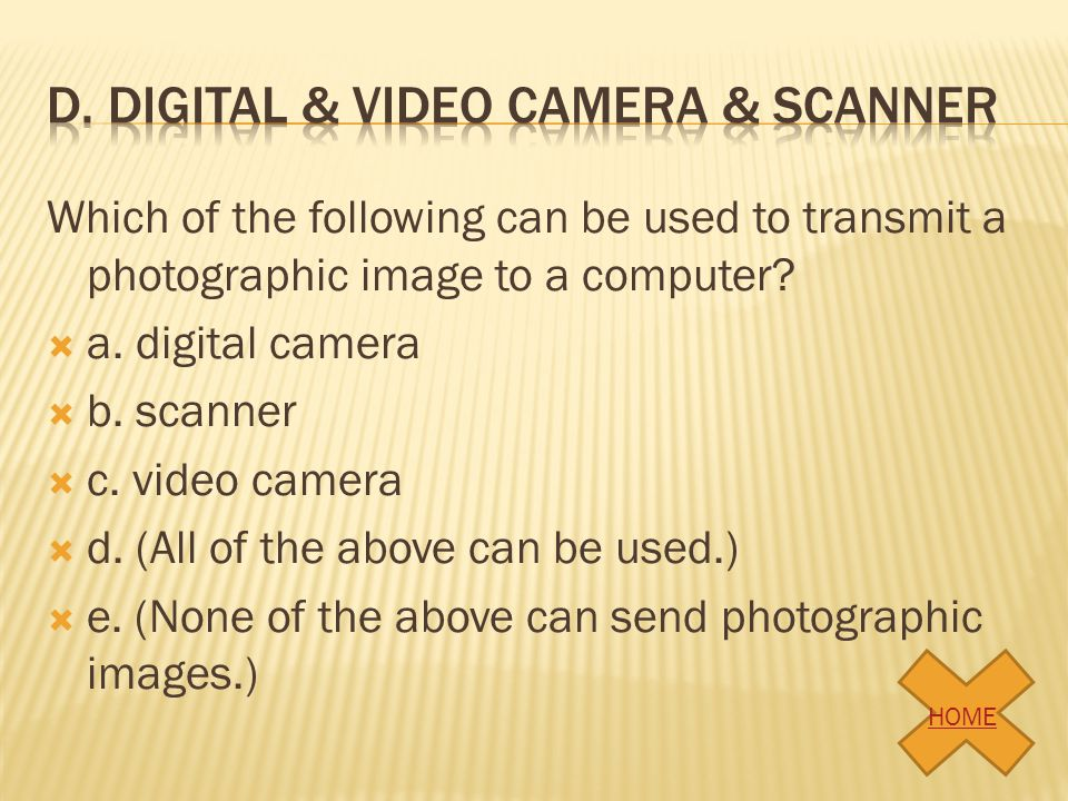 d. Digital & video camera & Scanner