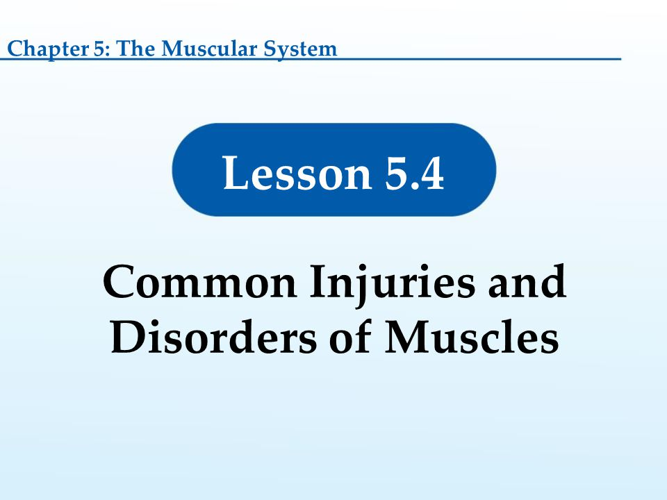 Common Injuries and Disorders of Muscles