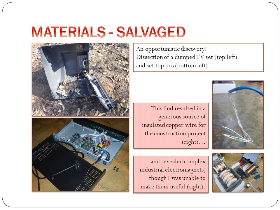 MATERIALS - SALVAGED An opportunistic discovery!