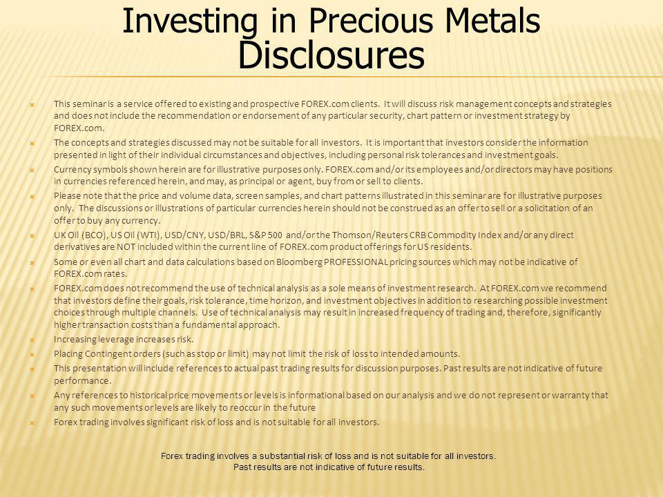 Disclosures Investing in Precious Metals