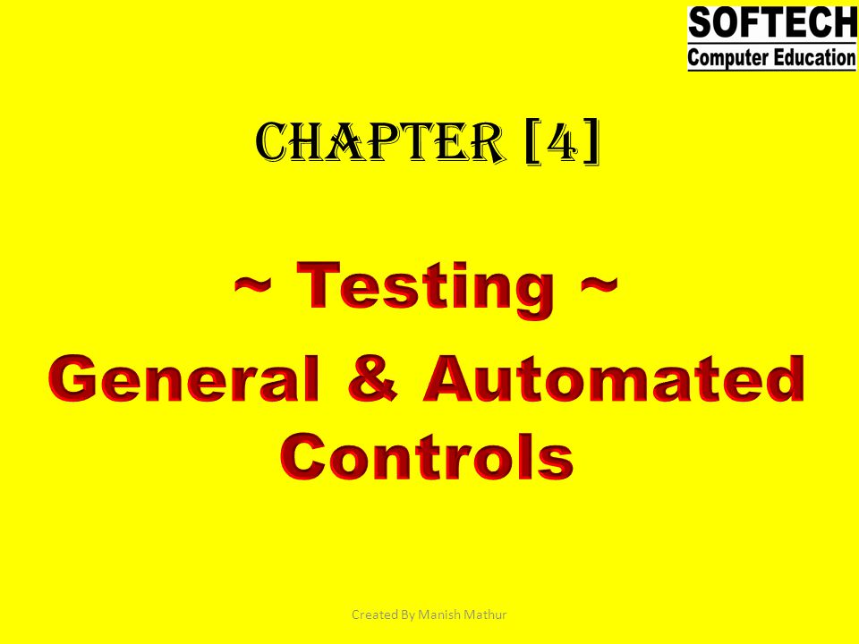 ~ Testing ~ General & Automated Controls
