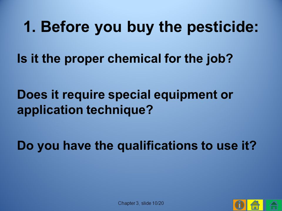 1. Before you buy the pesticide: