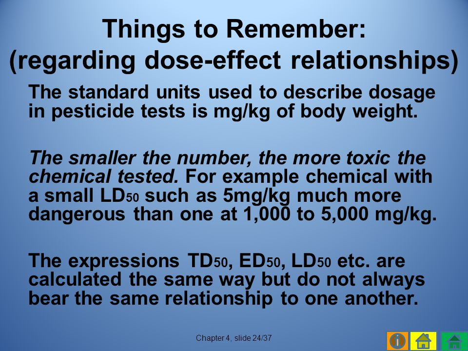 Things to Remember: (regarding dose-effect relationships)