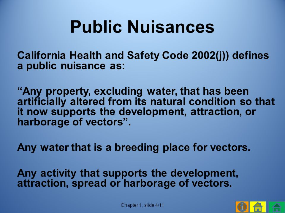Public Nuisances California Health and Safety Code 2002(j)) defines a public nuisance as: