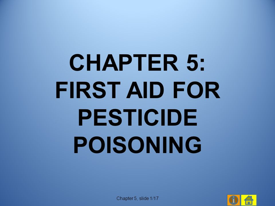 CHAPTER 5: FIRST AID FOR PESTICIDE POISONING