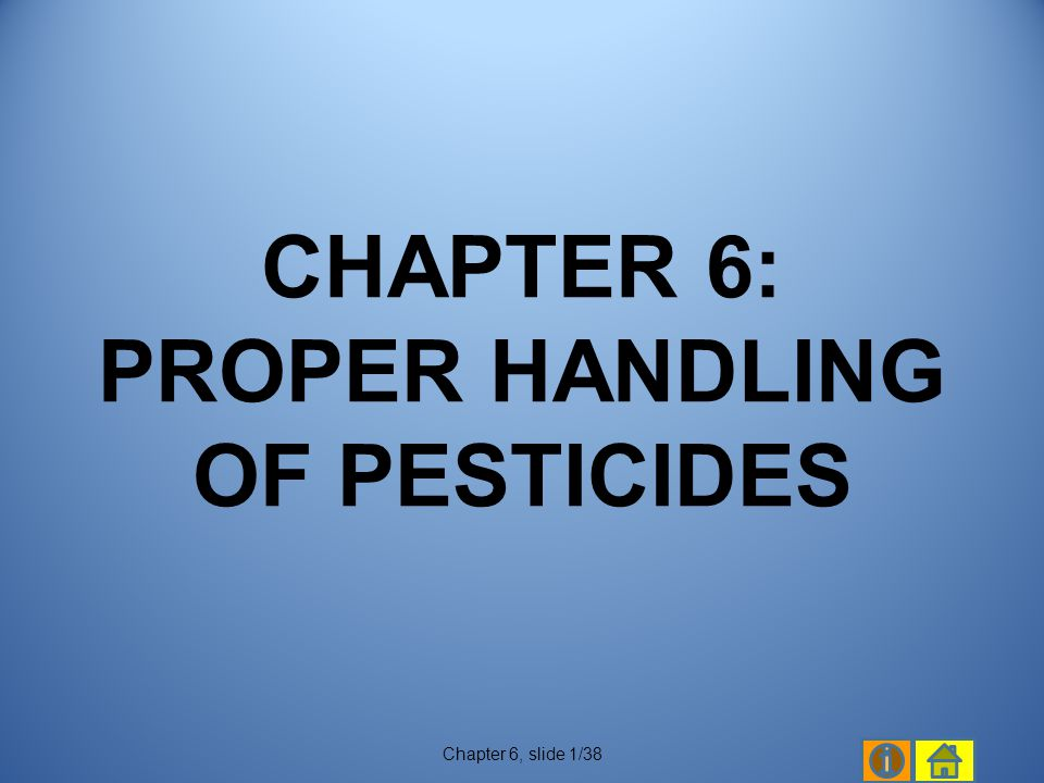 CHAPTER 6: PROPER HANDLING OF PESTICIDES