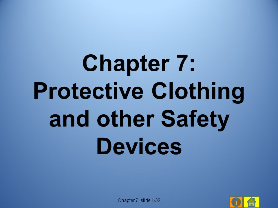 Chapter 7: Protective Clothing and other Safety Devices