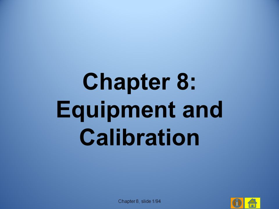 Chapter 8: Equipment and Calibration